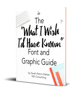 What I Wish I Would Have Known Guide to Fonts and Graphics W