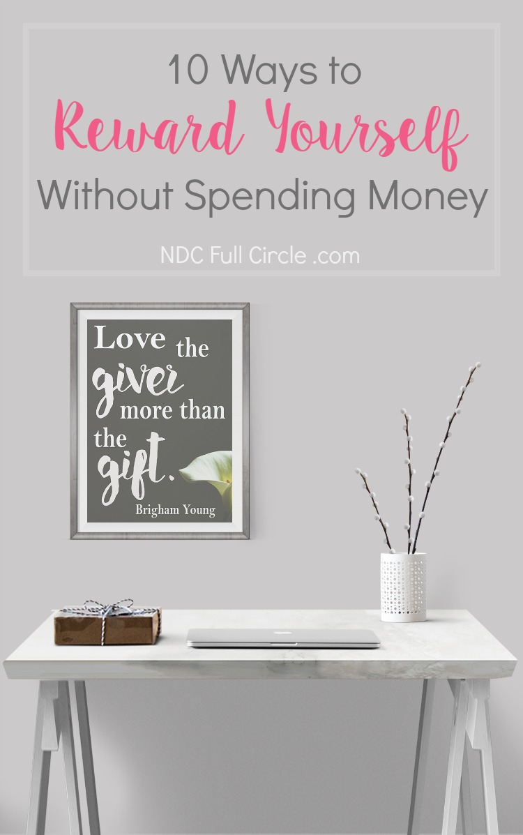 Here are 10 ways to reward yourself without spending any money and 5 ideas that are under $5!