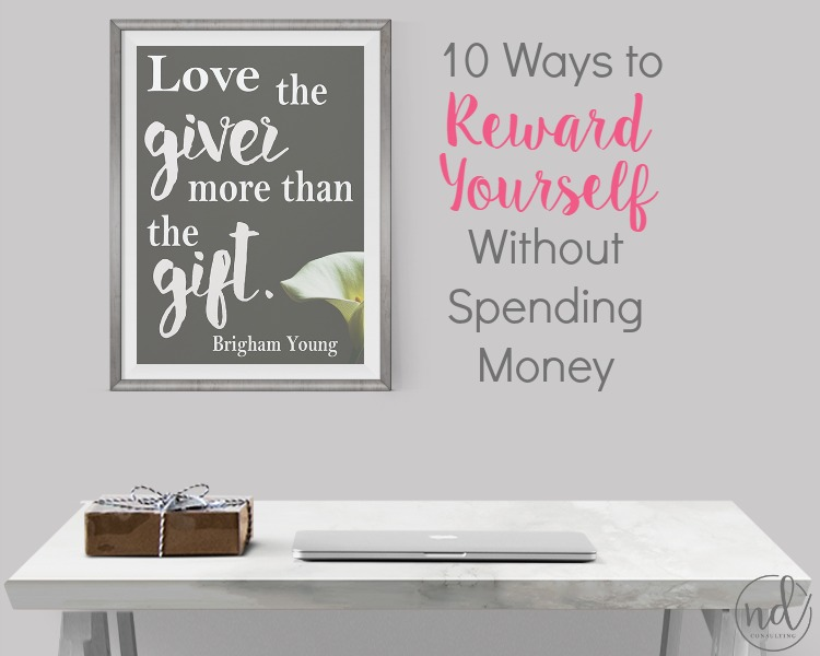 Here are 10 ways to reward yourself without spending any money and 5 that cost less than $5 each!