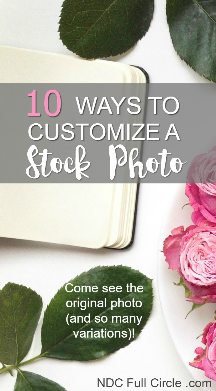 Use these 10 ways to customize a stock photo as examples for your blog and branding!
