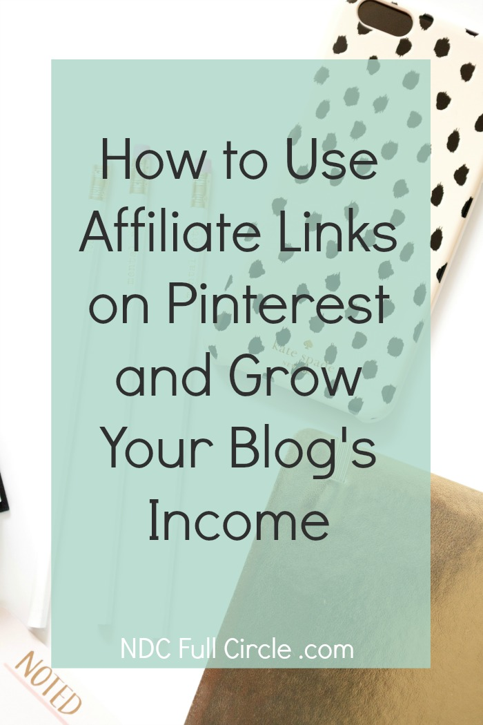 Learn how using affiliate links on Pinterest can grow your blog's income!