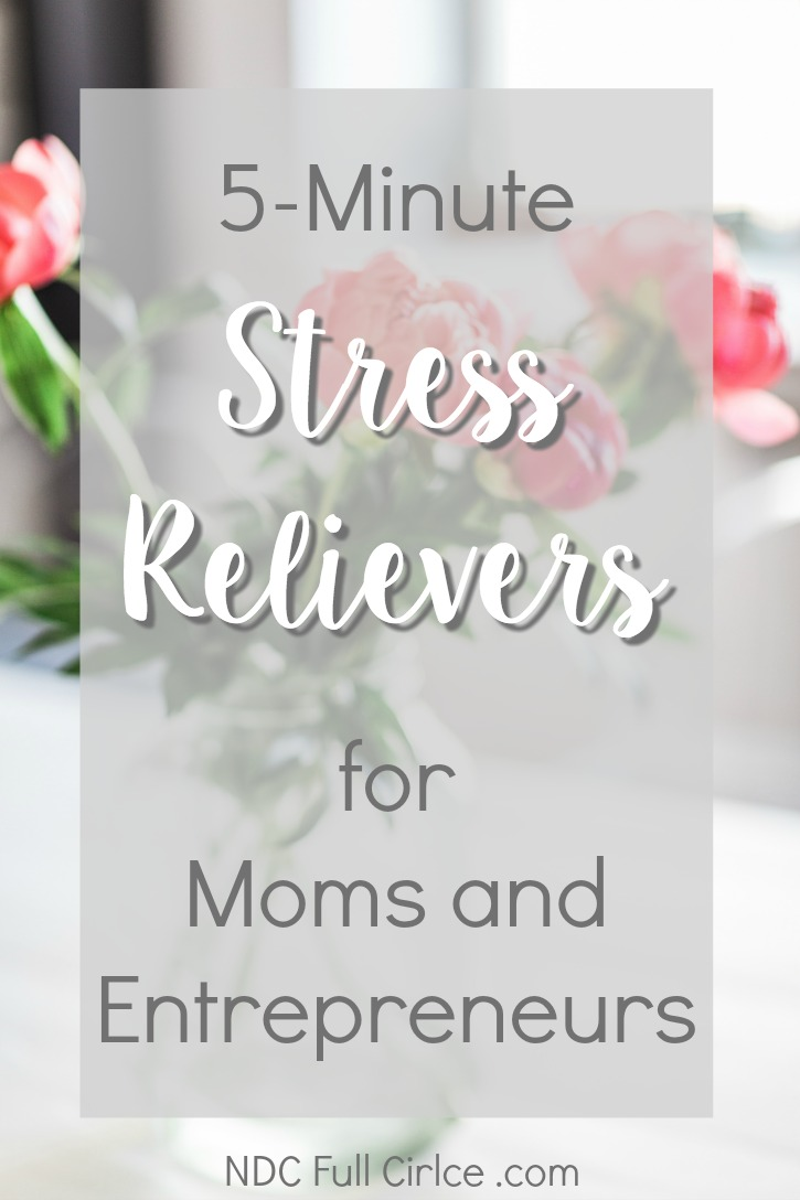 Here are 8 practical 5-minute stress relievers for moms and entrepreneurs