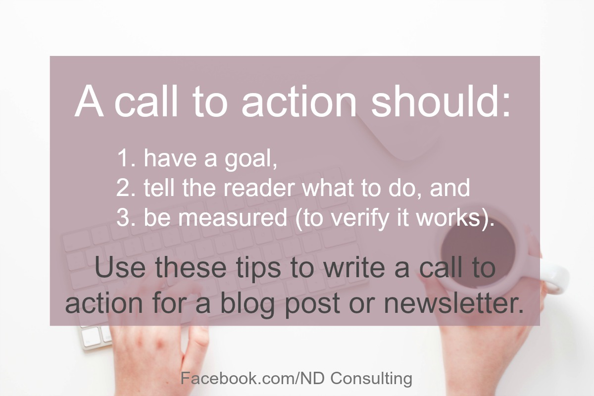 A good call to action will incite action in a clear, concise manner.