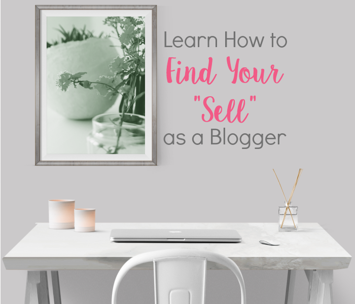 Learn How to Identify Your Sell as a Blogger