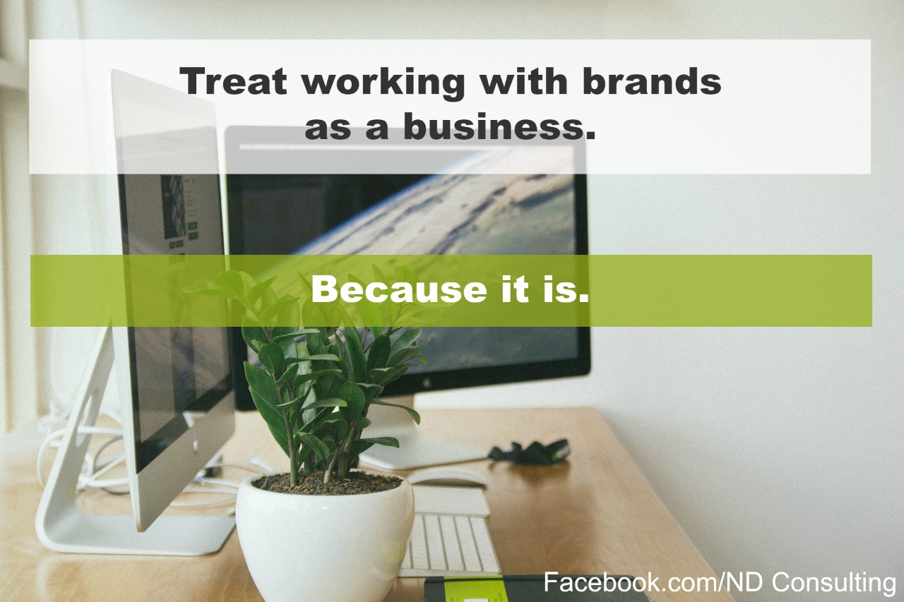 Working with brands is a business for bloggers - treat it as such.
