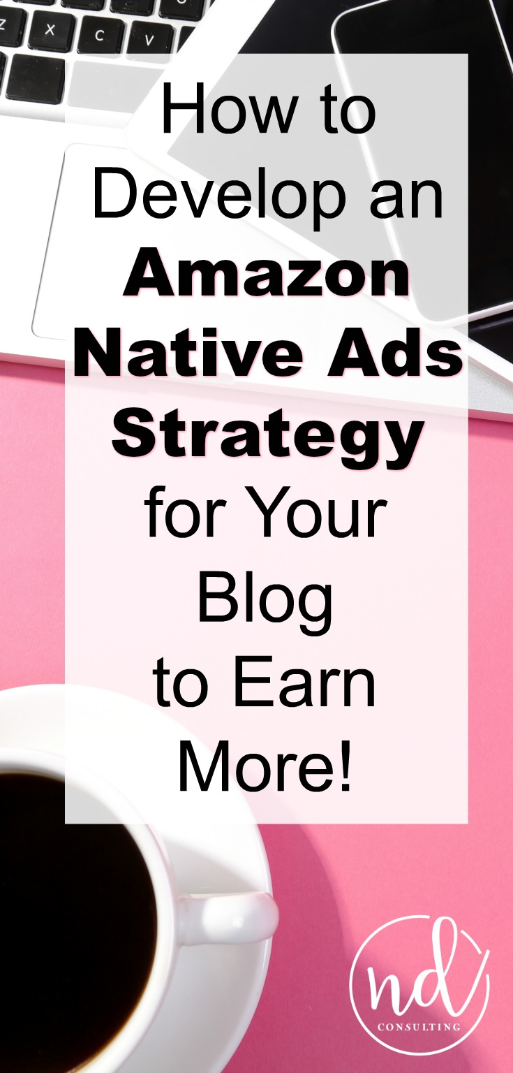 Developing an Amazon Native Ads strategy is a key to earning a blog income from the Amazon associates affiliate program. Learn how to earn more!