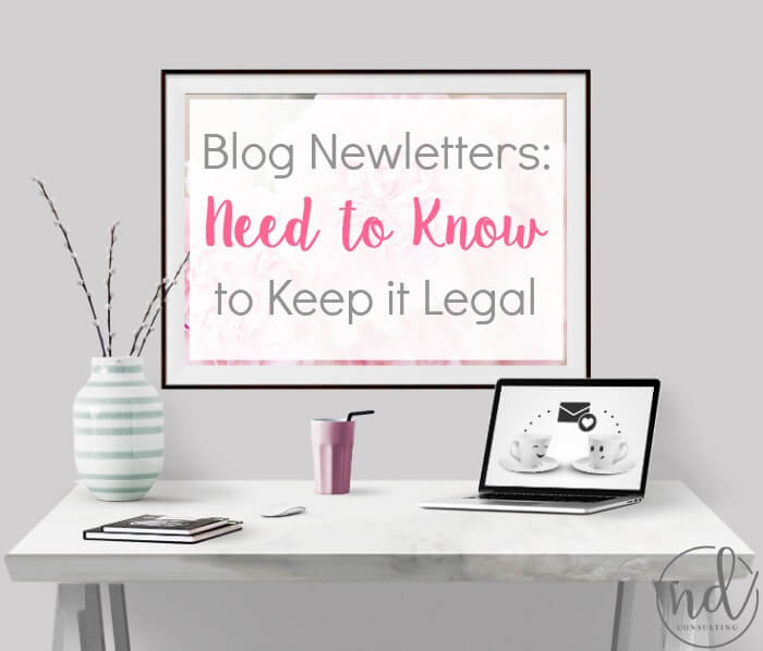 How to keep blog newsletters legal - email requirements for US and Canadian bloggers