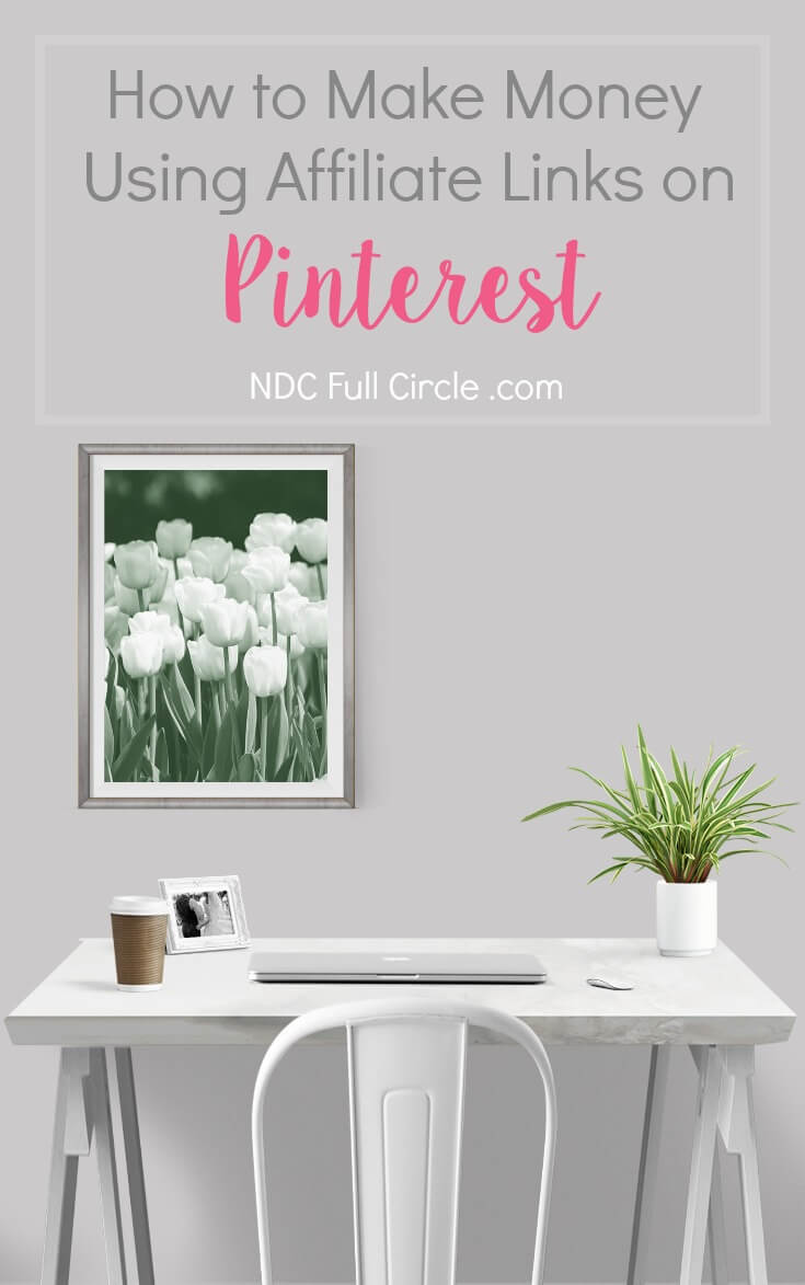 Learn how to make money using affiliate links on Pinterest. Tips to help you earn from your blog!