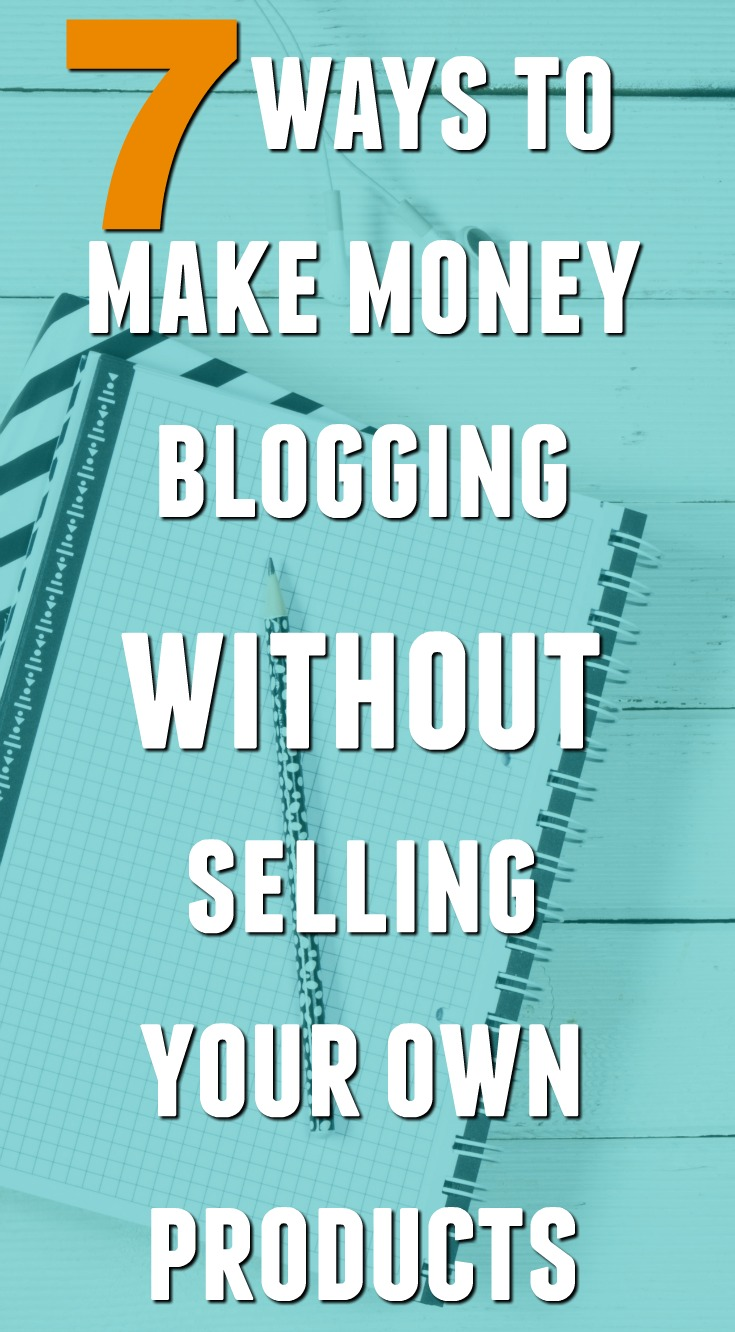Here are 7 ways to make money blogging without selling your own products! It can be done, so pick one and start today.