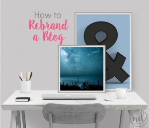 How to Rebrand a Blog – A Checklist to Reduce Overwhelm