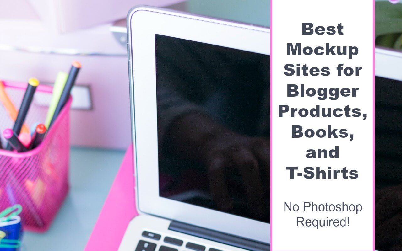 The best mockup sites for blogger products - get the epic list of sites!