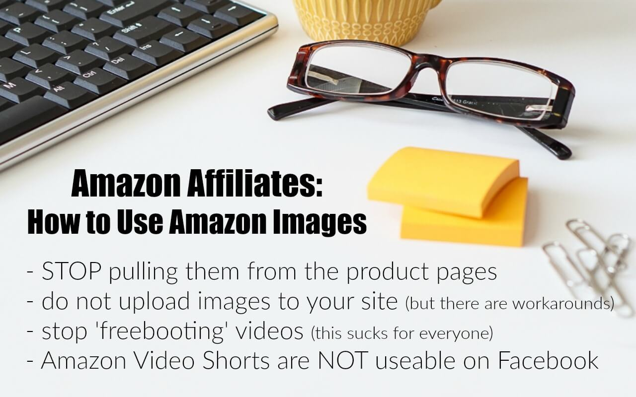 How NOT to get kicked out of Amazon associates for using images incorrectly...