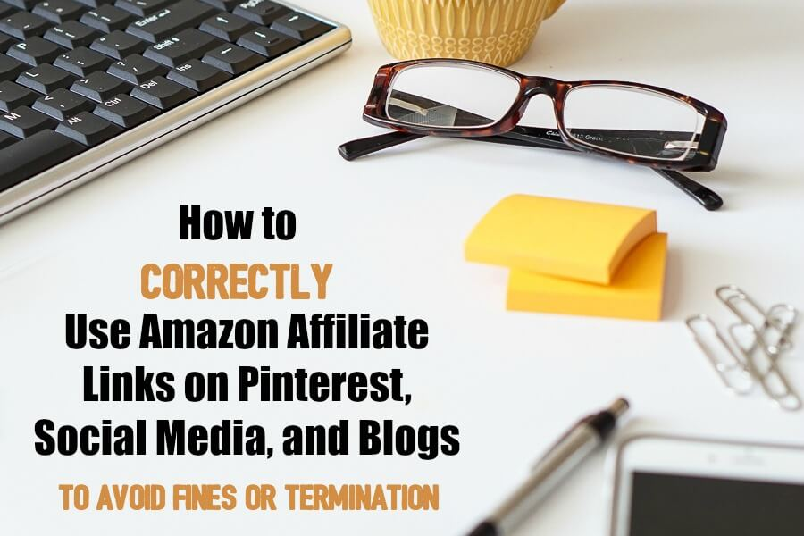 Learn how to use Amazon Affiliate links on social media, Pinterest, and blogs (to avoid termination and increase earnings)!