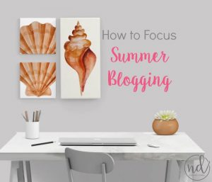 How and Where to Focus Your Blogging in Summer