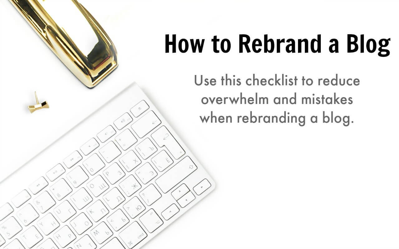 Learn how to rebrand a blog without mistakes or a loss of traffic!