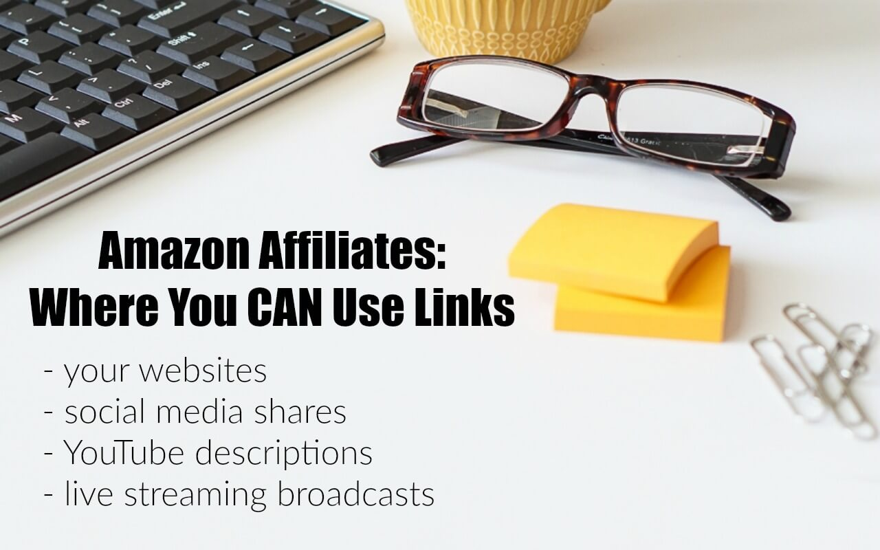 These are the places on blogs, social media and Pinterest in which you CAN use Amazon affiliate links.