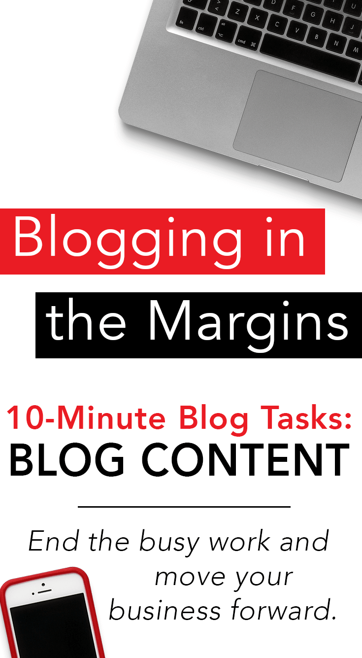 These 10 minute tasks for blog content will grow your site, influence, and income.