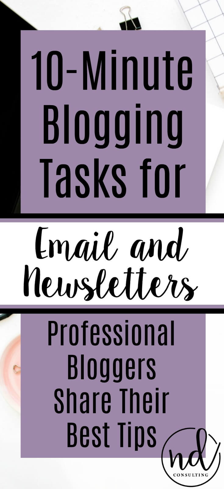 10 Minute Blogging Quick Tips for Email and Newsletters for Blogs