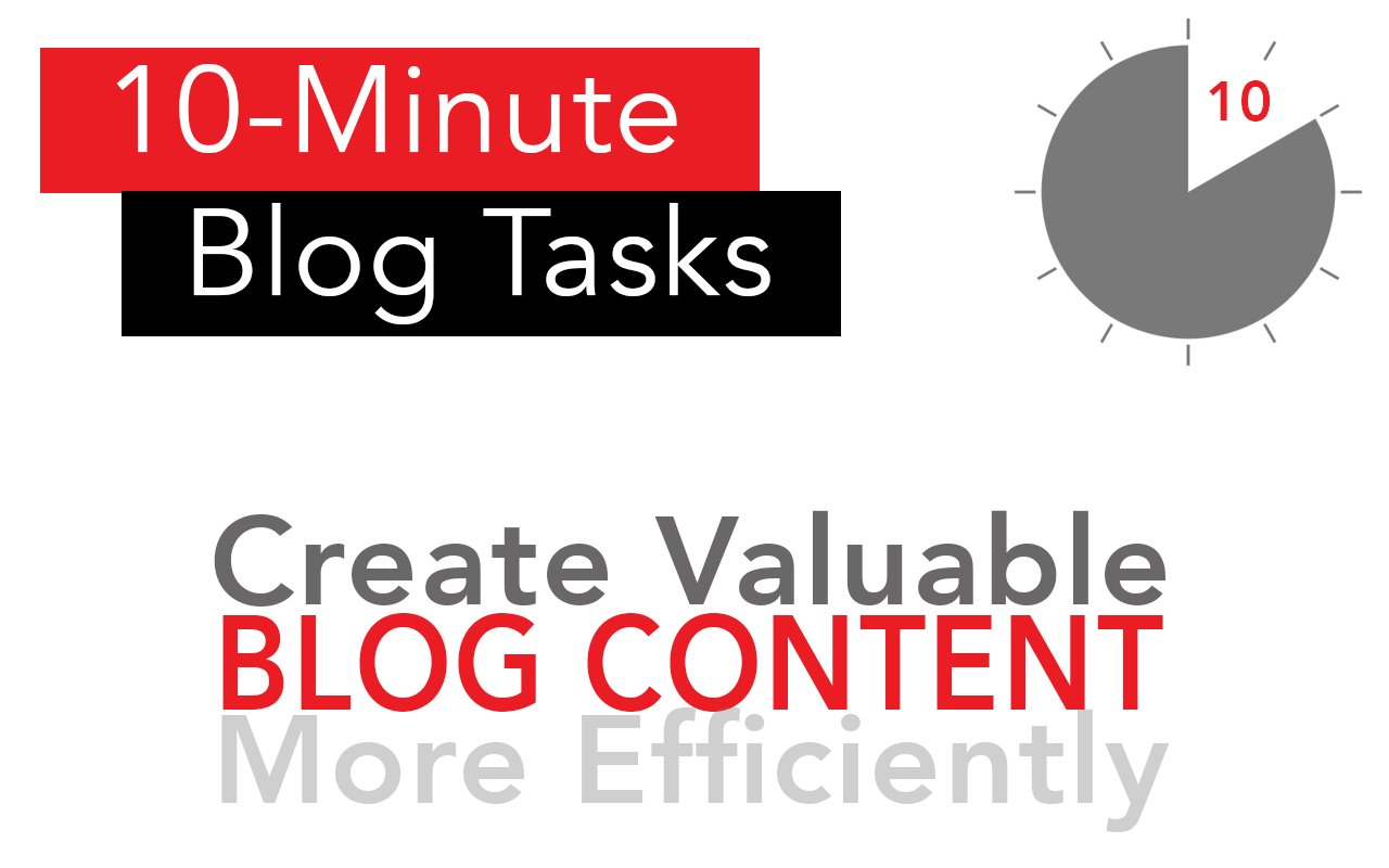 Can you move your blog business forward doing 10-minute tasks for blog content? Yes, yes you can.
