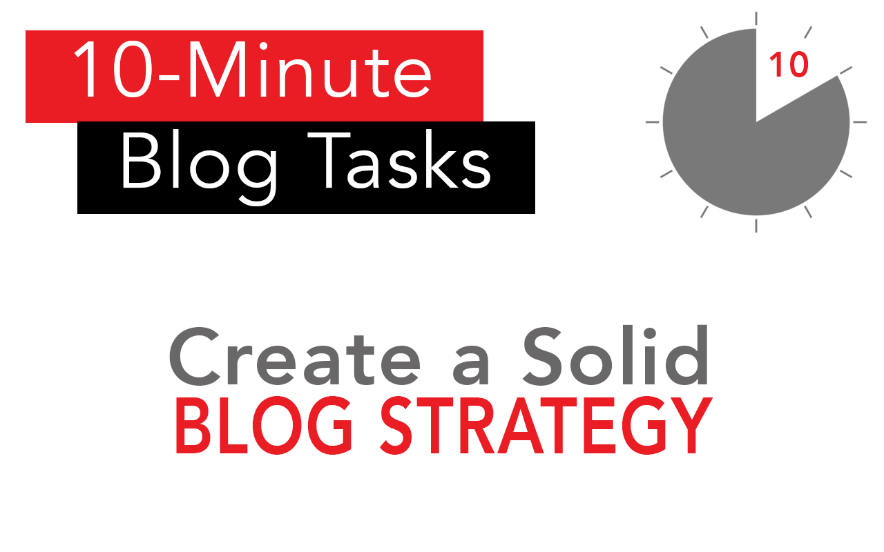 Use these 10 minute tasks for blog strategy today and grow your blog, income, and influence!
