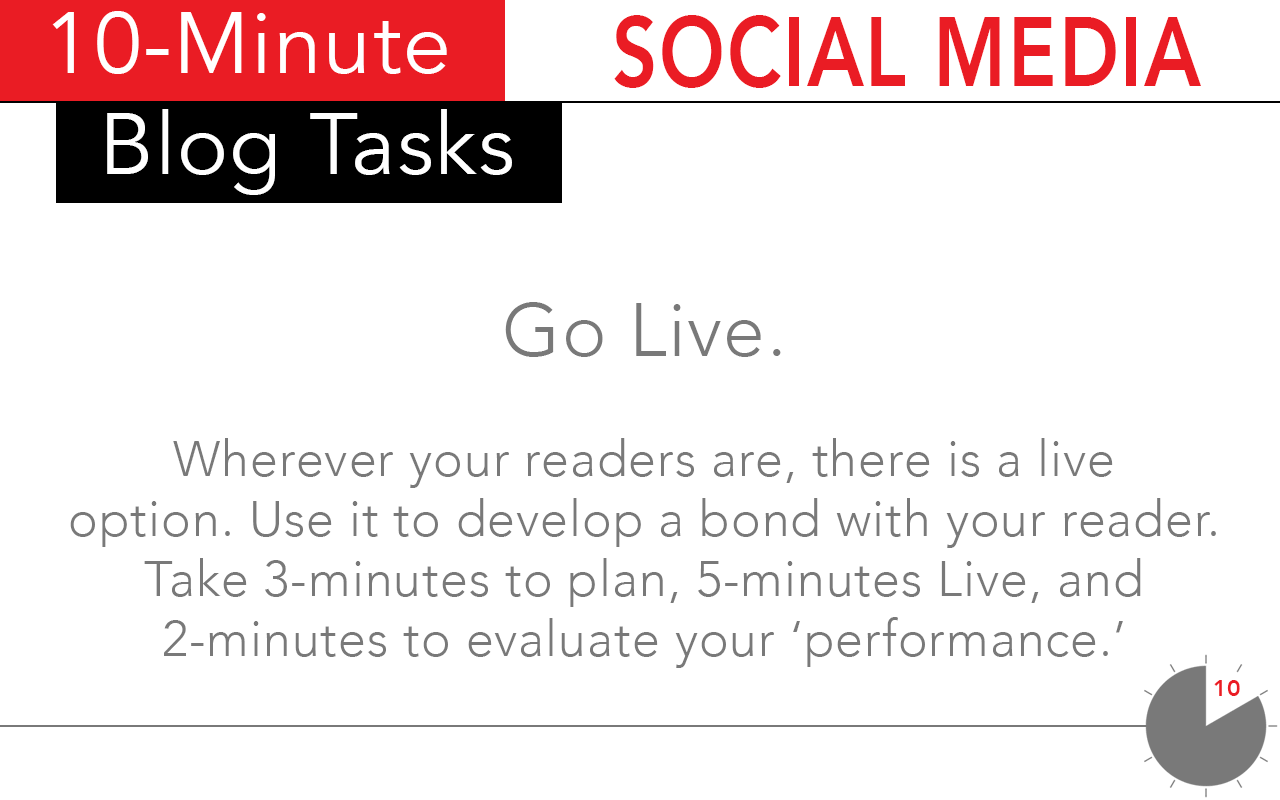 Using live video is a great way to optimize your time on social media while developing a bond with your blog's readers.
