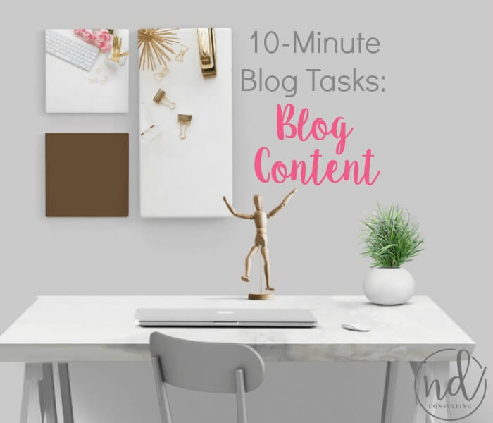 Here are many 10-Minute blog tasks for blog content to move your blog forward!