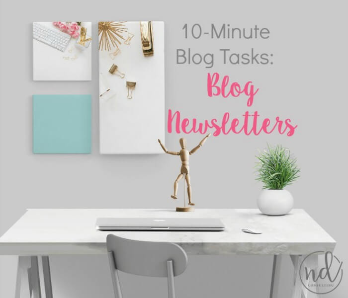 Learn how to create a more engaged list with these 10-minute tasks for blog newsletters.