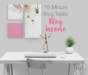 Blogging in the Margins: 10-Minute Tasks for Blog Income