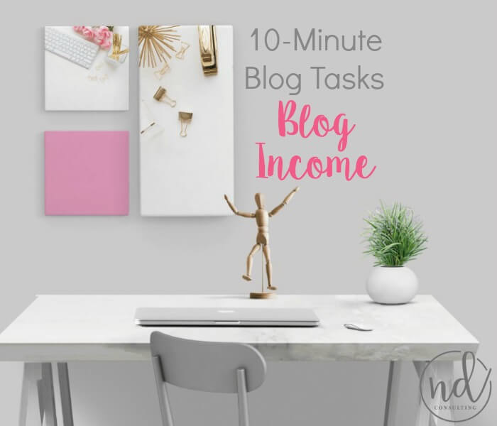 These 10-minute tasks for blog income will have you spending your time wisely while growing your income.