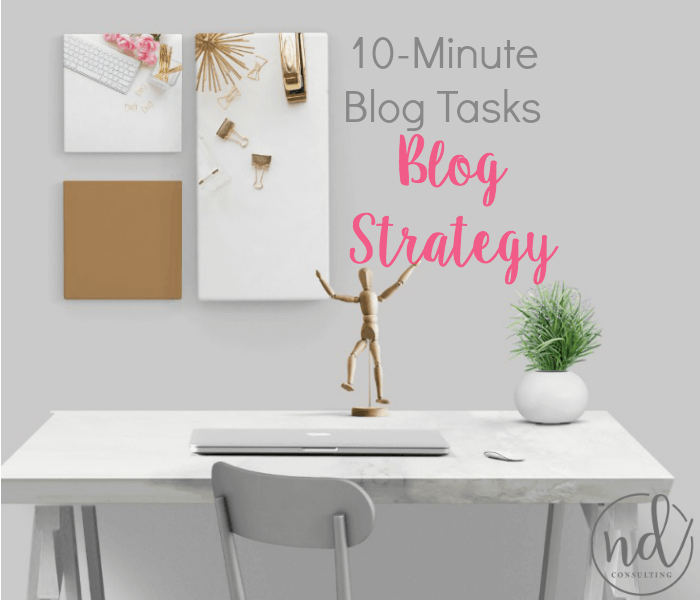 Create forward movement in your blog with these 10-minute tasks for blog strategy.