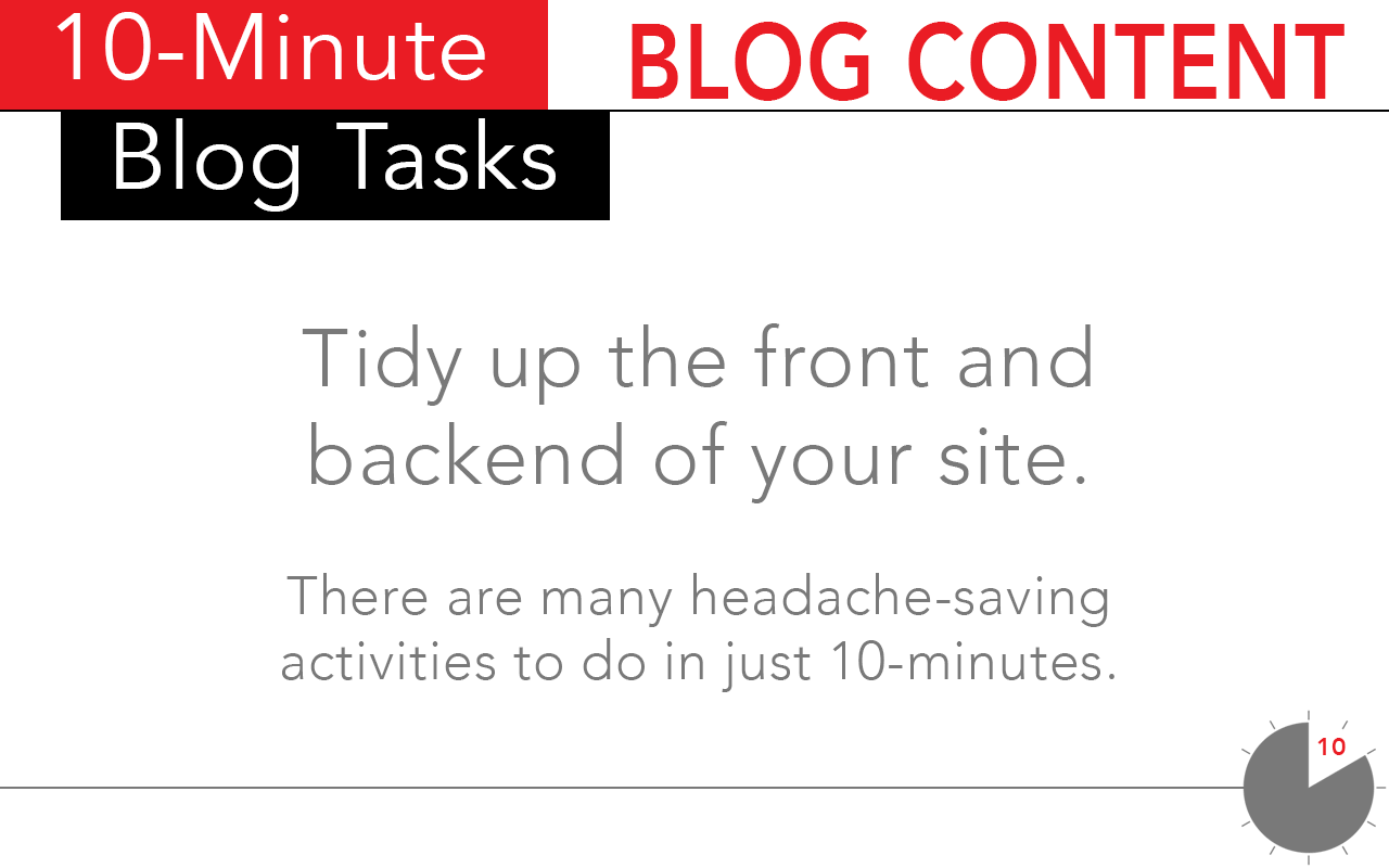 Clean up your blog content with these 10 minute blogging tasks