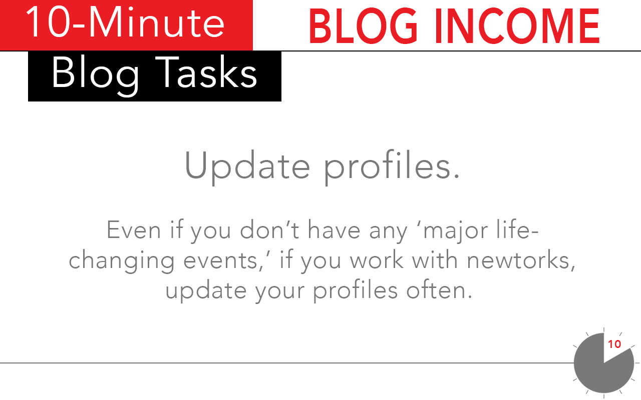 Take 10-minutes and update influencer network profiles, even when you don't have a life-changing event.
