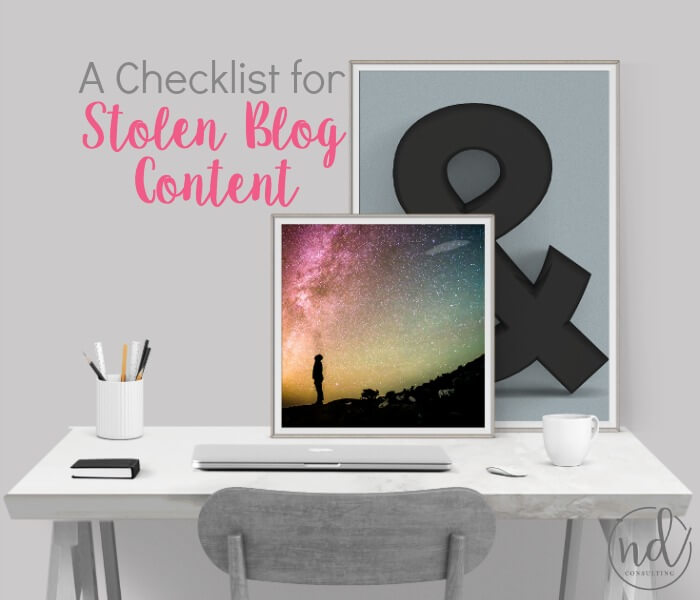 For those who have had their blog content stolen it is a frustrating time. Use this checklist to quickly and legally recover what is yours.