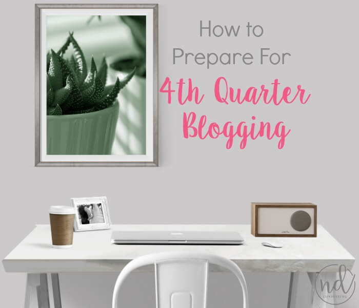 How to Prepare for 4th quarter blogging push and blog income