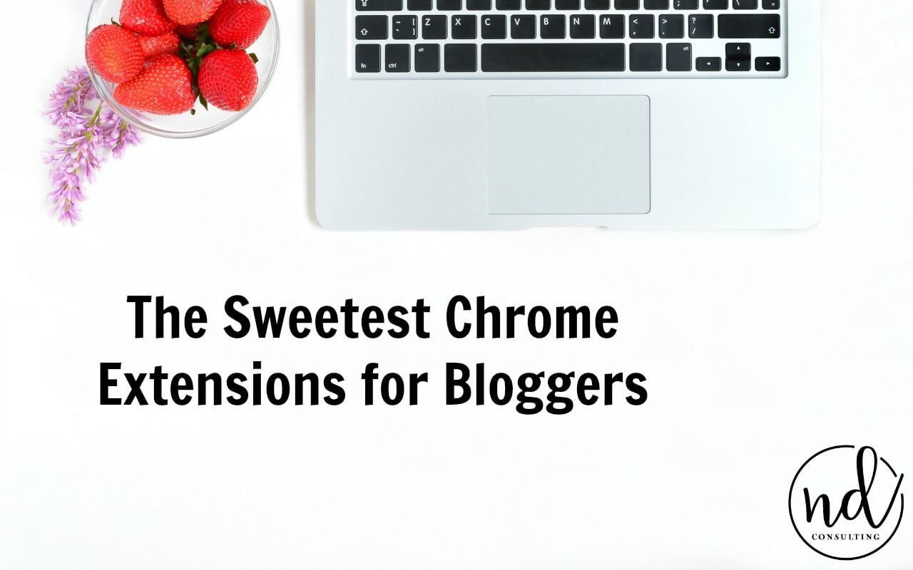 The Sweetest Chrome Extensions for Bloggers