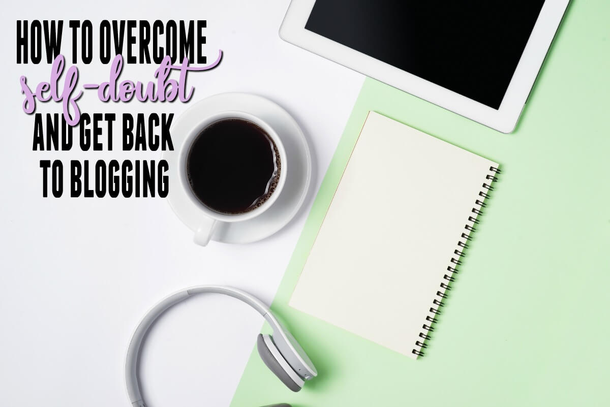 Take these steps to overcome self-doubt in blogging and online business