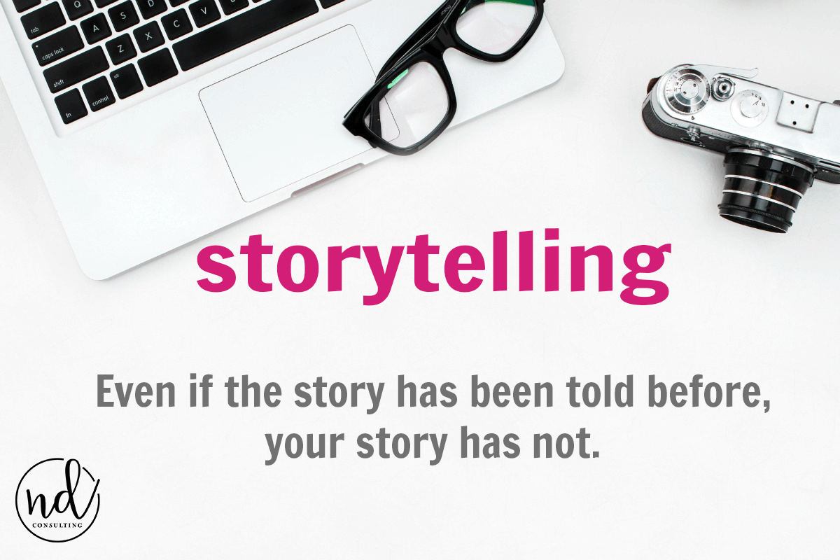 Tell a story with your blog post even if it has been told before