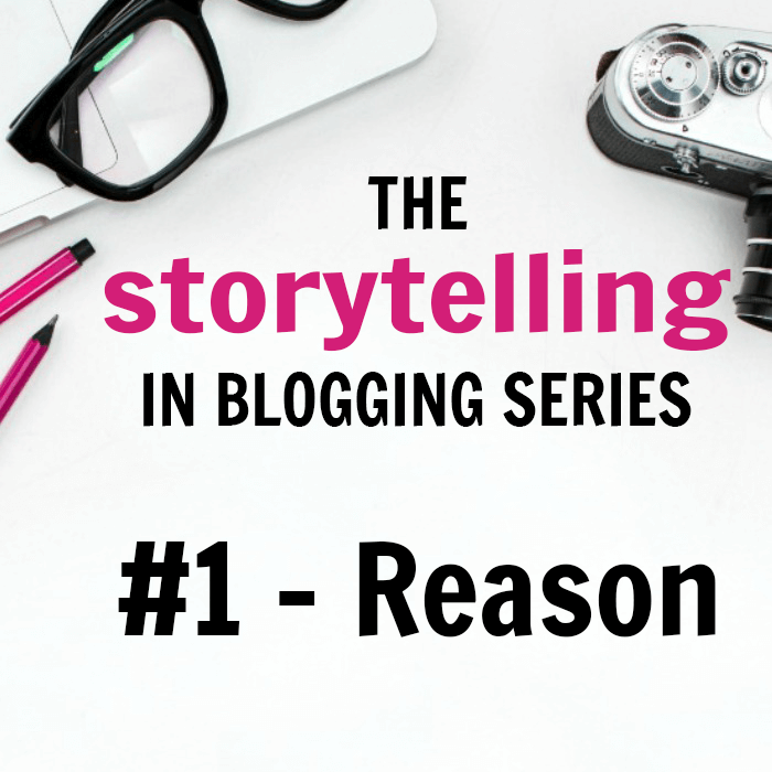 storytelling in blogging reason for writing and reason for reading
