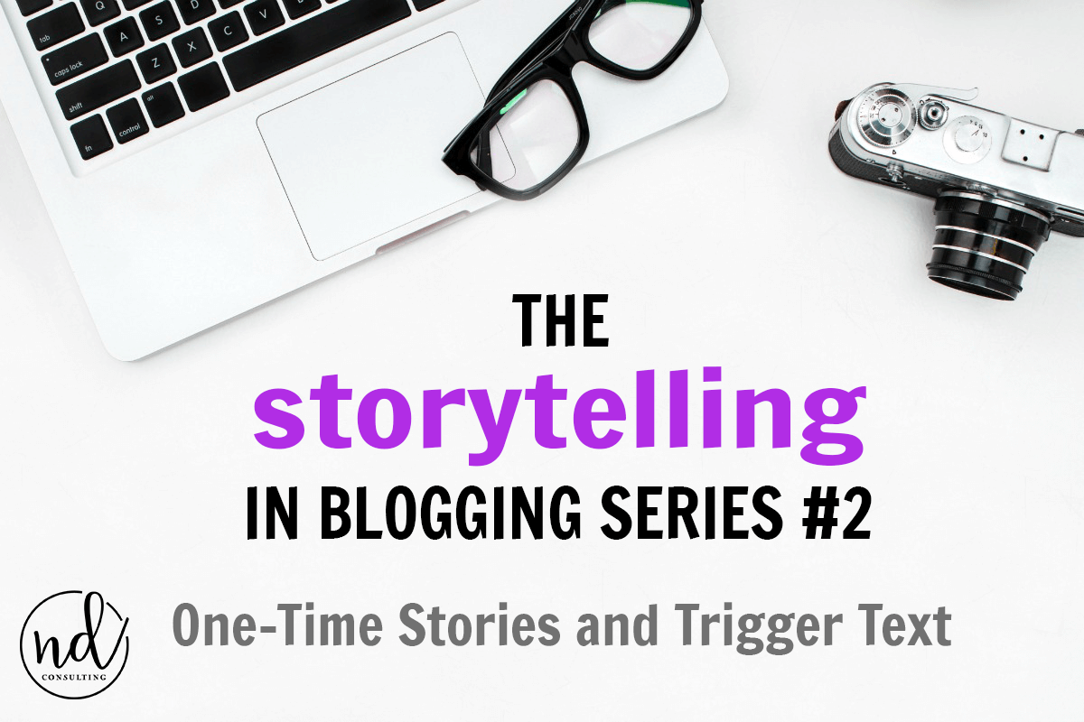 One-Time Stories and Anchor Text to be used in blogging