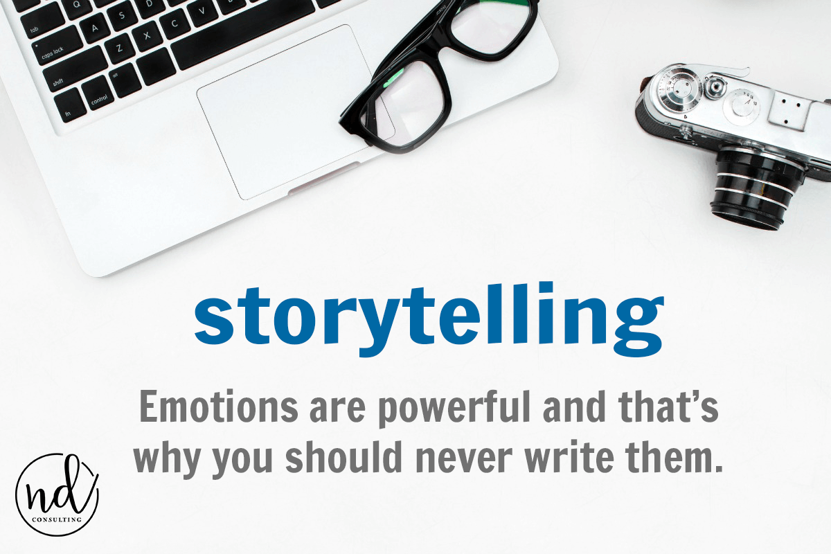Emotions are Powerful in Writing but you should never actually write them