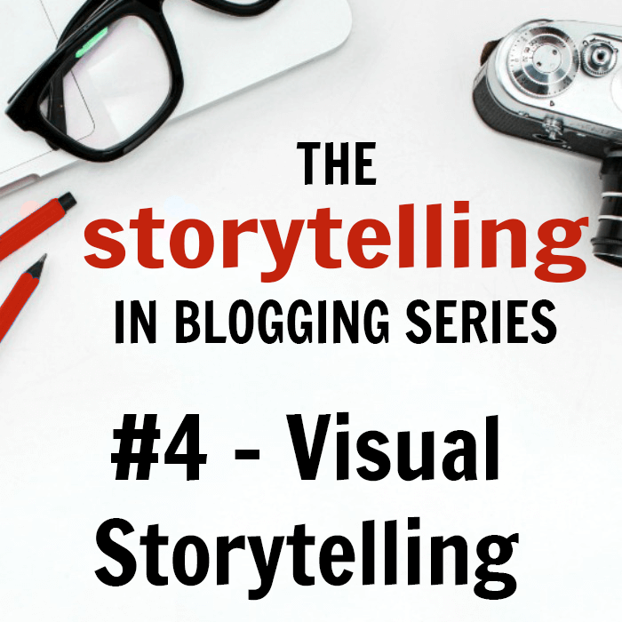 How to Use Visual Storytelling on Your Blog