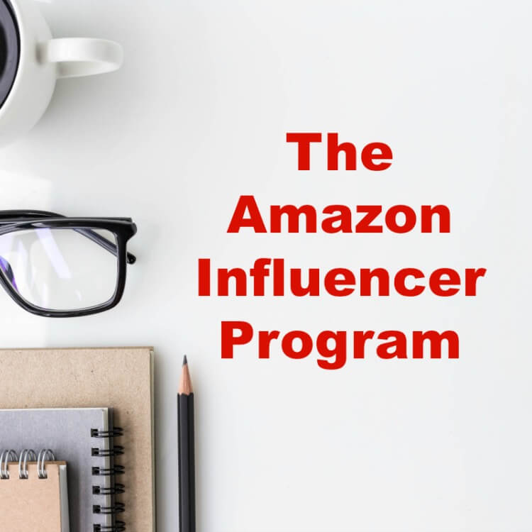 Amazon Influencer Program for Bloggers to Monetize