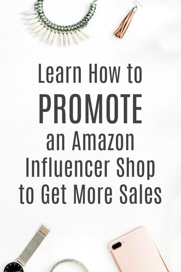 Use these tips to create and advertise an Amazon Influencer Shop on your website to increase affiliate sales! #affiliatemarketing #amazoninfluencer #influencer #howtomakemoneyblogging #blogging101 #bloggingtips #ndconsulting